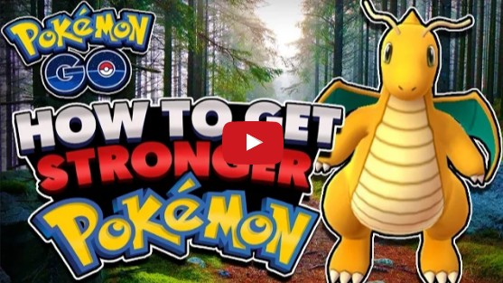 Pokémon GO - How to Obtain Stronger Pokemon with High CP