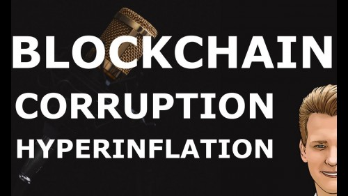 Blockchain, Hyperinflation and Corruption