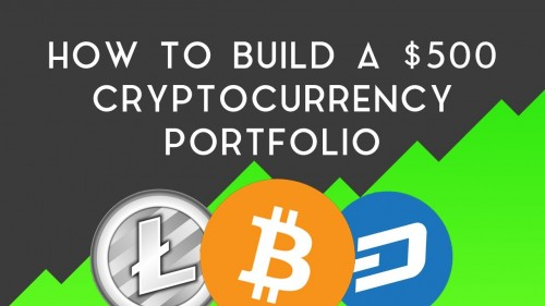 How To Build A Crypto Portfolio With Only $500
