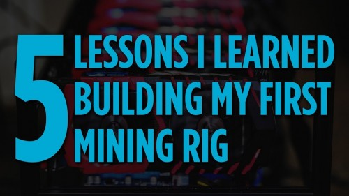 Top 5 Things I Learned Building an Ethereum Mining Rig