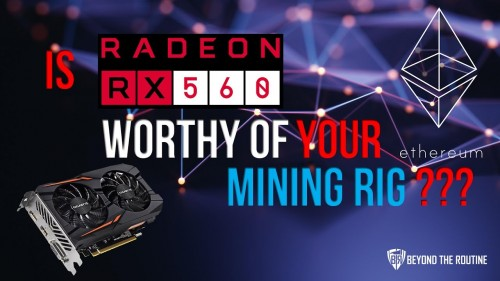 Is RX 560 Worthy of Your Mining Rig