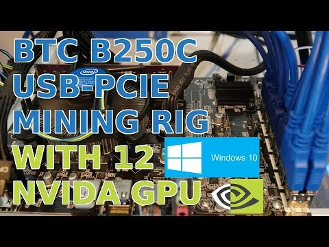 12 NVidia GPU + Windows 10 + BTC B250C USB-PCIE Mining Rig Test & Set up GTX1070ti GTX1080ti Titan