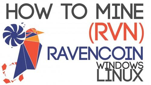 How To Mine Ravencoin (RVN) on AMD/NVidia GPU's