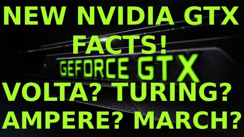The Facts on New Nvidia GTX GPU's! Turing? Volta? Ampere? Release Date?
