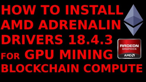 How to Install AMD Adrenalin Drivers 18.3.4 for GPU Mining Blockchain Crypto Ethereum RX500 RX400
