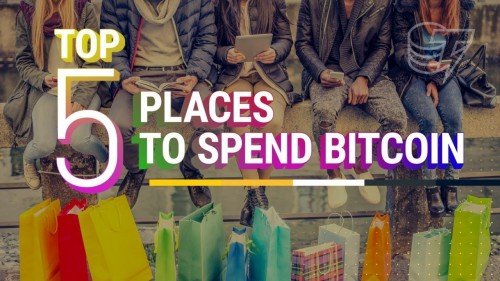 Top 5 Places You Can Spend Your Bitcoin